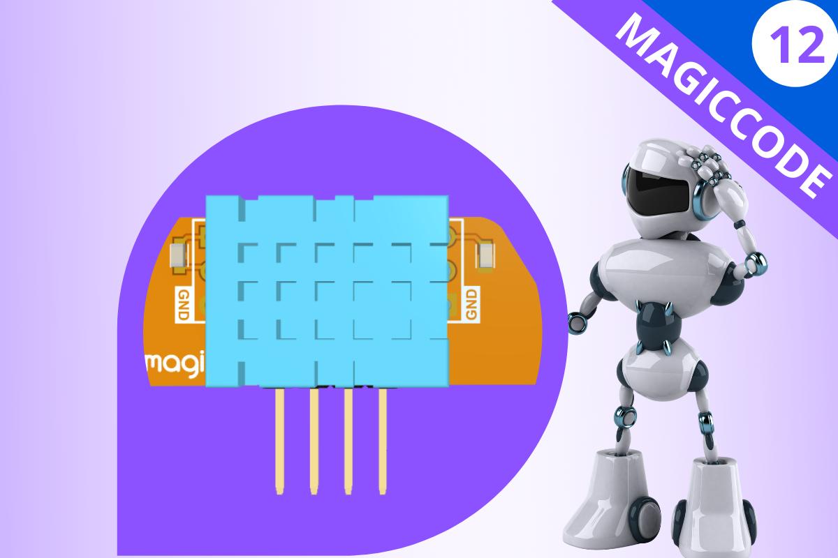 MagicCode Lesson 12: Temperature & Humidity Sensor